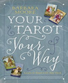 Your Tarot Your Way - Barbara Moore
